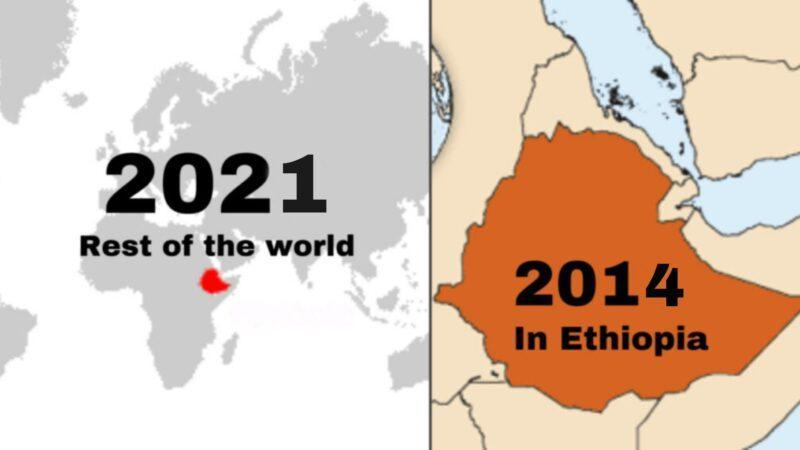 Ethiopia celebrates New Year in September. Seven to eight years behind rest of the world