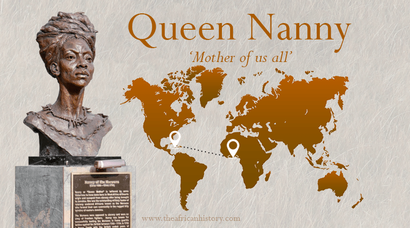 Queen Nanny. A warrior queen raised from Ghana, liberated Jamaicans [1680 – 1730]